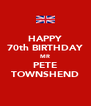 HAPPY 70th BIRTHDAY MR PETE TOWNSHEND - Personalised Poster A4 size