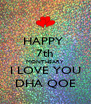 HAPPY  7th MONTHSARY I LOVE YOU DHA QOE - Personalised Poster A4 size