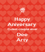 Happy Aniversary  Cutest couple ever Dee Arty - Personalised Poster A4 size