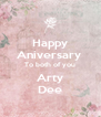 Happy Aniversary  To both of you Arty Dee - Personalised Poster A4 size