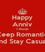 Happy Anniv 1 Month Keep Romantic And Stay Casuals - Personalised Poster A4 size