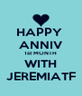 HAPPY  ANNIV 1st MONTH WITH JEREMIATF - Personalised Poster A4 size