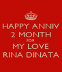 HAPPY ANNIV 2 MONTH FOR MY LOVE RINA DINATA - Personalised Poster A4 size