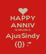 HAPPY ANNIV 6 MONTS AjusSindy ({}) :* - Personalised Poster A4 size