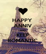 HAPPY  ANNIV AND KEEP ROMANTIC - Personalised Poster A4 size