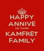 HAPPY ANNIVE 1st YEAR KAMFRET FAMILY - Personalised Poster A4 size