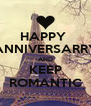 HAPPY  ANNIVERSARRY AND KEEP ROMANTIC - Personalised Poster A4 size