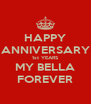 HAPPY ANNIVERSARY 1st YEARS MY BELLA FOREVER - Personalised Poster A4 size