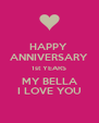 HAPPY  ANNIVERSARY 1st YEARS MY BELLA I LOVE YOU - Personalised Poster A4 size