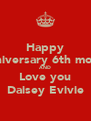 Happy Anniversary 6th month AND Love you Daisey Evivie - Personalised Poster A4 size