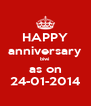 HAPPY anniversary biwi as on 24-01-2014 - Personalised Poster A4 size