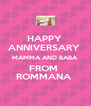 HAPPY  ANNIVERSARY  MAMMA AND BABA  FROM  ROMMANA  - Personalised Poster A4 size