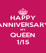 HAPPY ANNIVERSARY MY QUEEN 1/15 - Personalised Poster A4 size