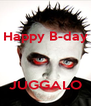Happy B-day    JUGGALO - Personalised Poster A4 size