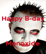 Happy B-day    Monoxide - Personalised Poster A4 size