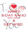 HAPPY B-DAY RANO PARTY HARD  & GET WILD  - Personalised Poster A4 size
