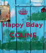 Happy Bday  COLINE  - Personalised Poster A4 size