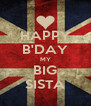 HAPPY B'DAY MY BIG SISTA - Personalised Poster A4 size