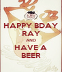 HAPPY BDAY RAY AND HAVE A BEER - Personalised Poster A4 size