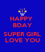 HAPPY  BDAY  SUPER GIRL LOVE YOU - Personalised Poster A4 size