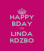 HAPPY BDAY TO LINDA RDZBO - Personalised Poster A4 size