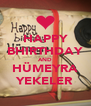 HAPPY BHIRTHDAY AND HÜMEYRA YEKELER - Personalised Poster A4 size