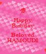 Happy Birhday My Beloved HAMOUDI - Personalised Poster A4 size