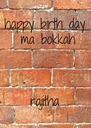 happy birth day  ma bokkah    rajitha - Personalised Poster A4 size