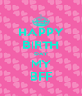 HAPPY BIRTH DAY MY BFF - Personalised Poster A4 size