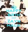 HAPPY BIRTH DAY ZAYN MALIK - Personalised Poster A4 size