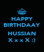 HAPPY BIRTHDAAY  HUSSIAN X x x X :) - Personalised Poster A4 size