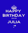 HAPPY  BIRTHDAY 10TH JULIA  :* - Personalised Poster A4 size