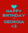 HAPPY BIRTHDAY 13 GEORGIA <3 - Personalised Poster A4 size