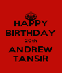 HAPPY BIRTHDAY 20th ANDREW TANSIR - Personalised Poster A4 size