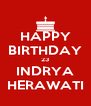 HAPPY BIRTHDAY 23 INDRYA HERAWATI - Personalised Poster A4 size