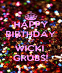 HAPPY BIRTHDAY <3 WICKI  GRUBS! - Personalised Poster A4 size