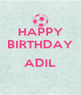 HAPPY BIRTHDAY  ADIL  - Personalised Poster A4 size