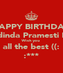 HAPPY BIRTHDAY Adinda Pramesti H. Wish you all the best ((: :*** - Personalised Poster A4 size