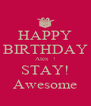 HAPPY BIRTHDAY Alex  ! STAY! Awesome - Personalised Poster A4 size