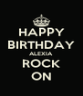 HAPPY BIRTHDAY ALEXIA ROCK ON - Personalised Poster A4 size