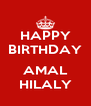 HAPPY BIRTHDAY  AMAL HILALY - Personalised Poster A4 size