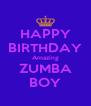HAPPY BIRTHDAY Amazing ZUMBA BOY - Personalised Poster A4 size