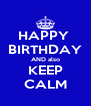 HAPPY  BIRTHDAY AND also KEEP CALM - Personalised Poster A4 size