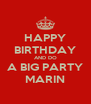 HAPPY BIRTHDAY AND DO A BIG PARTY MARIN - Personalised Poster A4 size