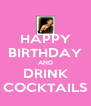 HAPPY BIRTHDAY AND DRINK COCKTAILS - Personalised Poster A4 size