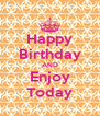 Happy Birthday AND Enjoy Today - Personalised Poster A4 size