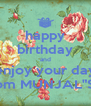 "happy birthday and enjoy your day from MUNJAL""S !! - Personalised Poster A4 size"