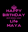 HAPPY BIRTHDAY and enjoy your Life MAYA - Personalised Poster A4 size