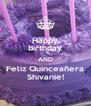 Happy Birthday AND Feliz Quinceañera Shivanie! - Personalised Poster A4 size