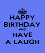 HAPPY BIRTHDAY AND HAVE A LAUGH - Personalised Poster A4 size